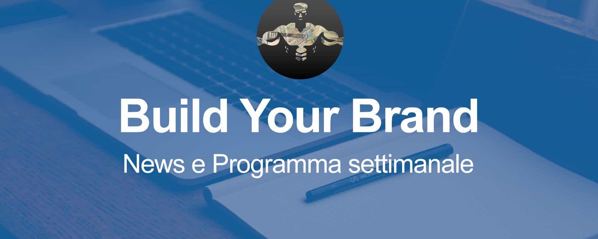 Build Your Brand News – Programma Settimanale Community