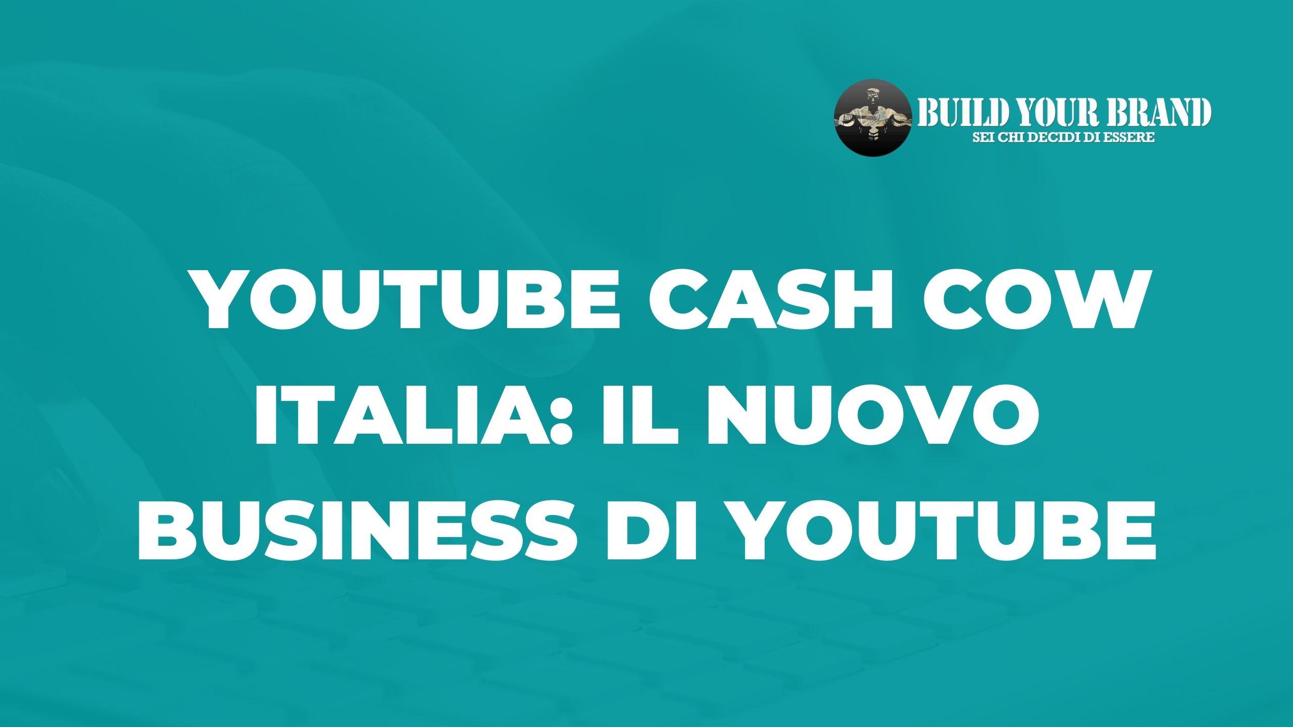 Youtube-Cash-Cow-Italia-nuovo-business-di-Youtube