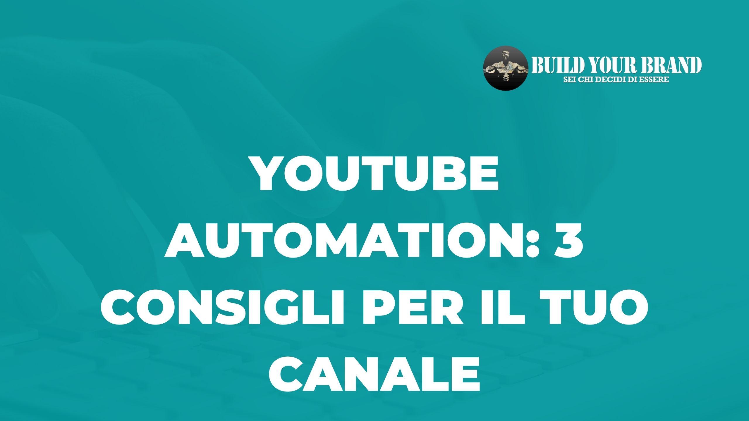 Youtube-automation-i-3-consigli-per-il-tuo-canale